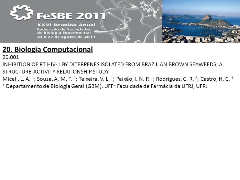 20. Biologia Computacional 20.001 INHIBITION OF RT HIV-1 BY DITERPENES ISOLATED FROM BRAZILIAN BROWN SEAWEEDS: A STRUCTURE-ACTIVITY RELATIONSHIP STUDY