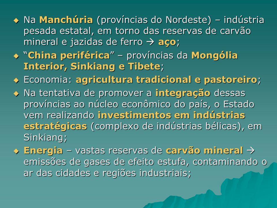 Na Manchúria (províncias do Nordeste) – indústria pesada estatal, em torno das reservas de carvão mineral e jazidas de ferro aço; Na Manchúria (provín