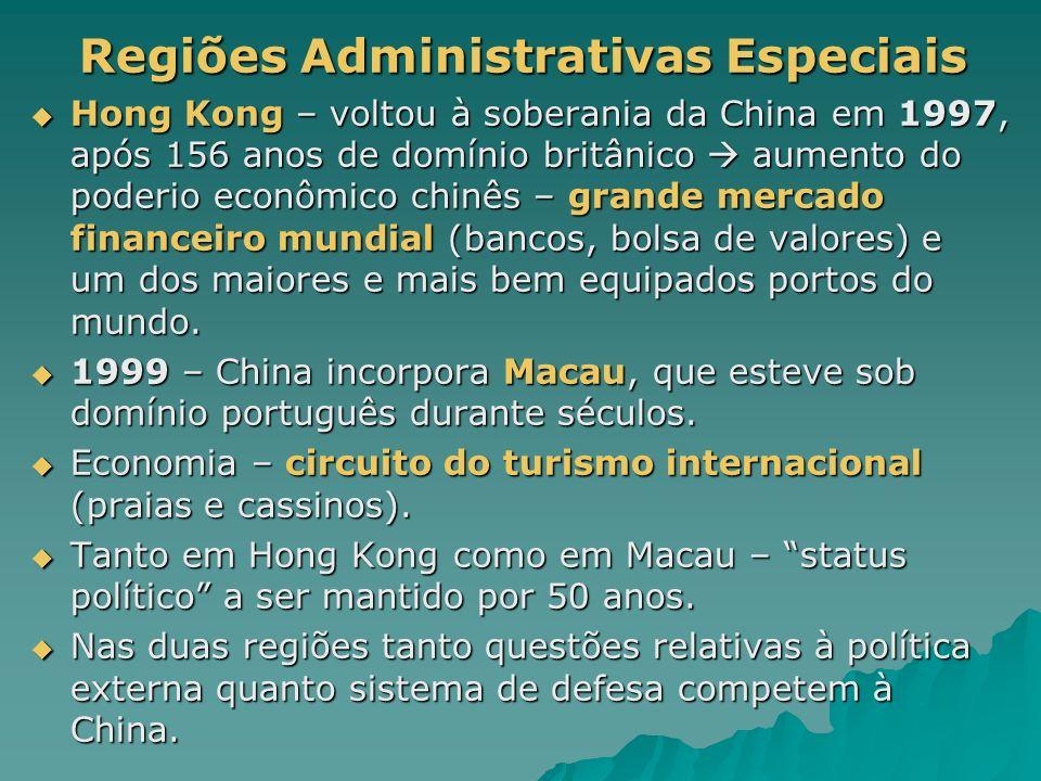 Regiões Administrativas Especiais Regiões Administrativas Especiais Hong Kong – voltou à soberania da China em 1997, após 156 anos de domínio britânic