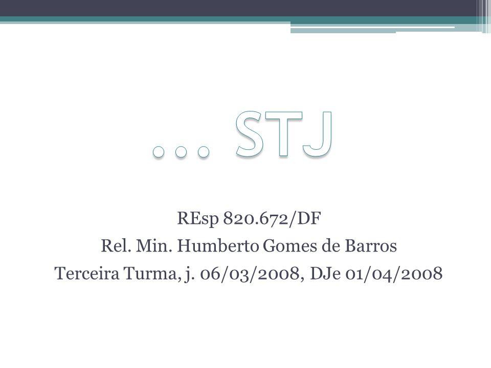 REsp 820.672/DF Rel. Min. Humberto Gomes de Barros Terceira Turma, j. 06/03/2008, DJe 01/04/2008
