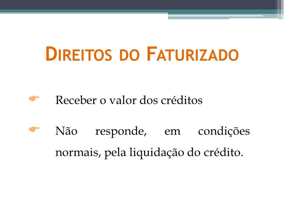 POSIÇÃO JURISPRUDENCIAL ENVOLVENDO A POSSIBILIDADE DE COBRANÇA DO FATURIZADO PELO FATURIZADOR
