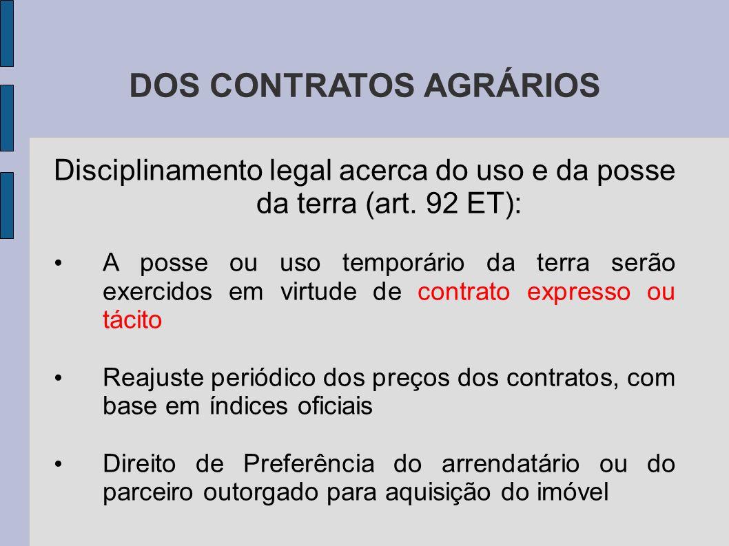 DOS CONTRATOS AGRÁRIOS Disciplinamento legal acerca do uso e da posse da terra (art.