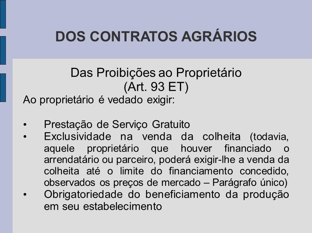 DOS CONTRATOS AGRÁRIOS Das Proibições ao Proprietário (Art.