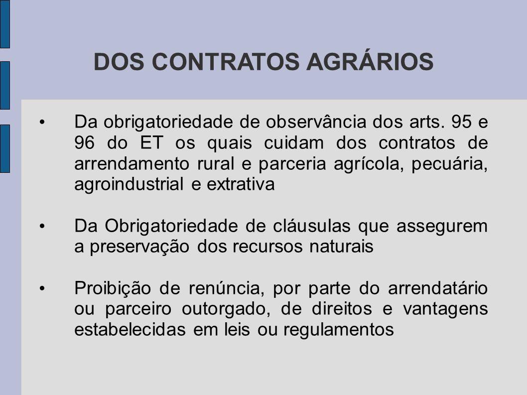 DOS CONTRATOS AGRÁRIOS Da obrigatoriedade de observância dos arts.
