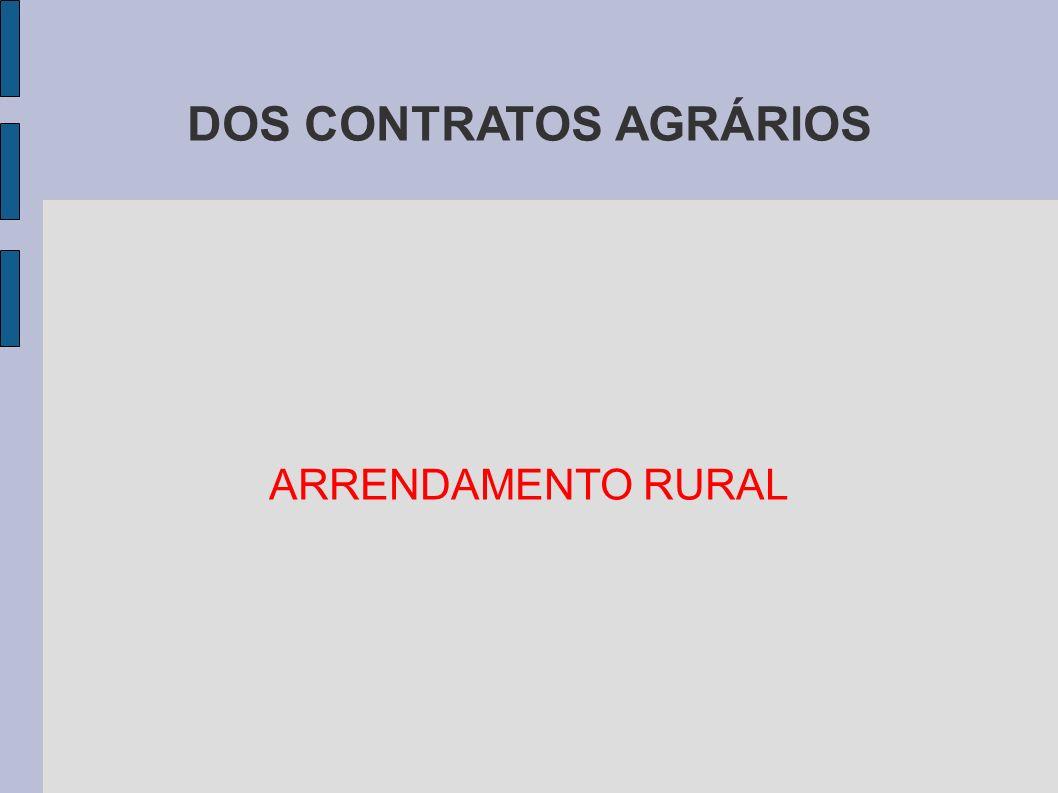 DOS CONTRATOS AGRÁRIOS ARRENDAMENTO RURAL