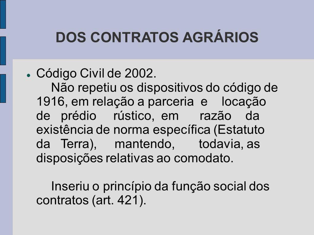DOS CONTRATOS AGRÁRIOS Código Civil de 2002.