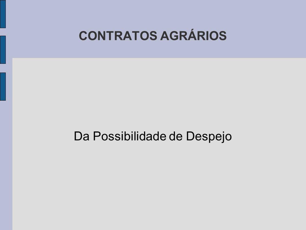CONTRATOS AGRÁRIOS Da Possibilidade de Despejo