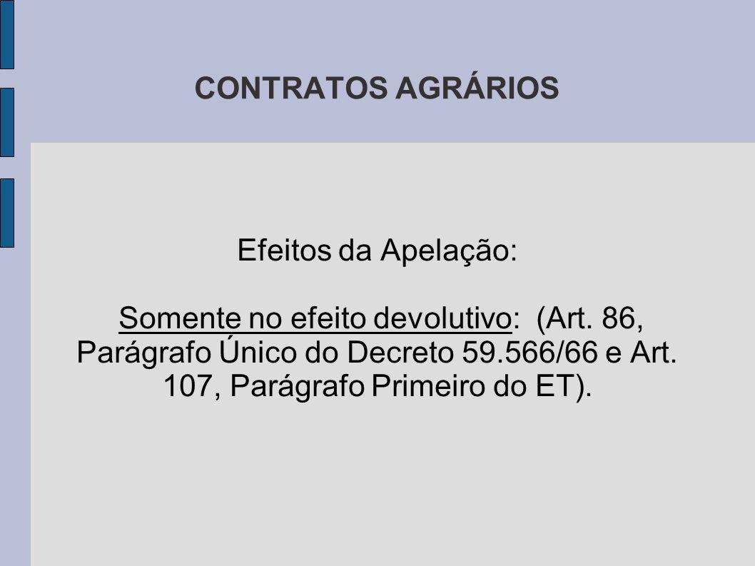 CONTRATOS AGRÁRIOS Efeitos da Apelação: Somente no efeito devolutivo: (Art.