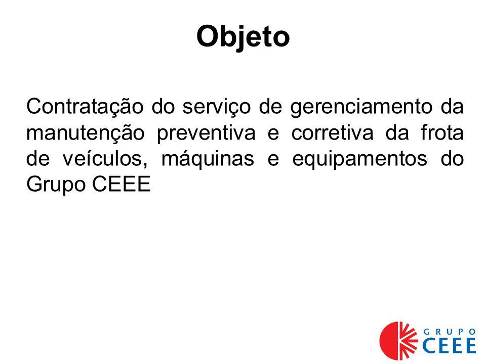 Objeto Contratação do serviço de gerenciamento da manutenção preventiva e corretiva da frota de veículos, máquinas e equipamentos do Grupo CEEE
