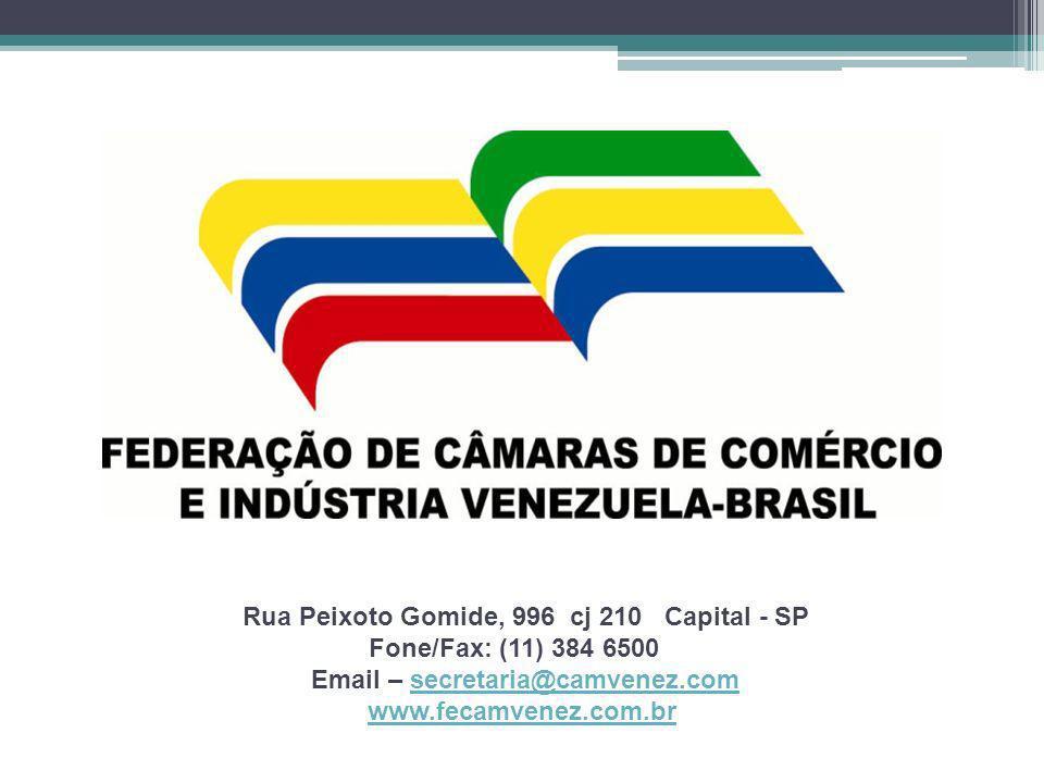 Rua Peixoto Gomide, 996 cj 210 Capital - SP Fone/Fax: (11) 384 6500 Email – secretaria@camvenez.comsecretaria@camvenez.com www.fecamvenez.com.br