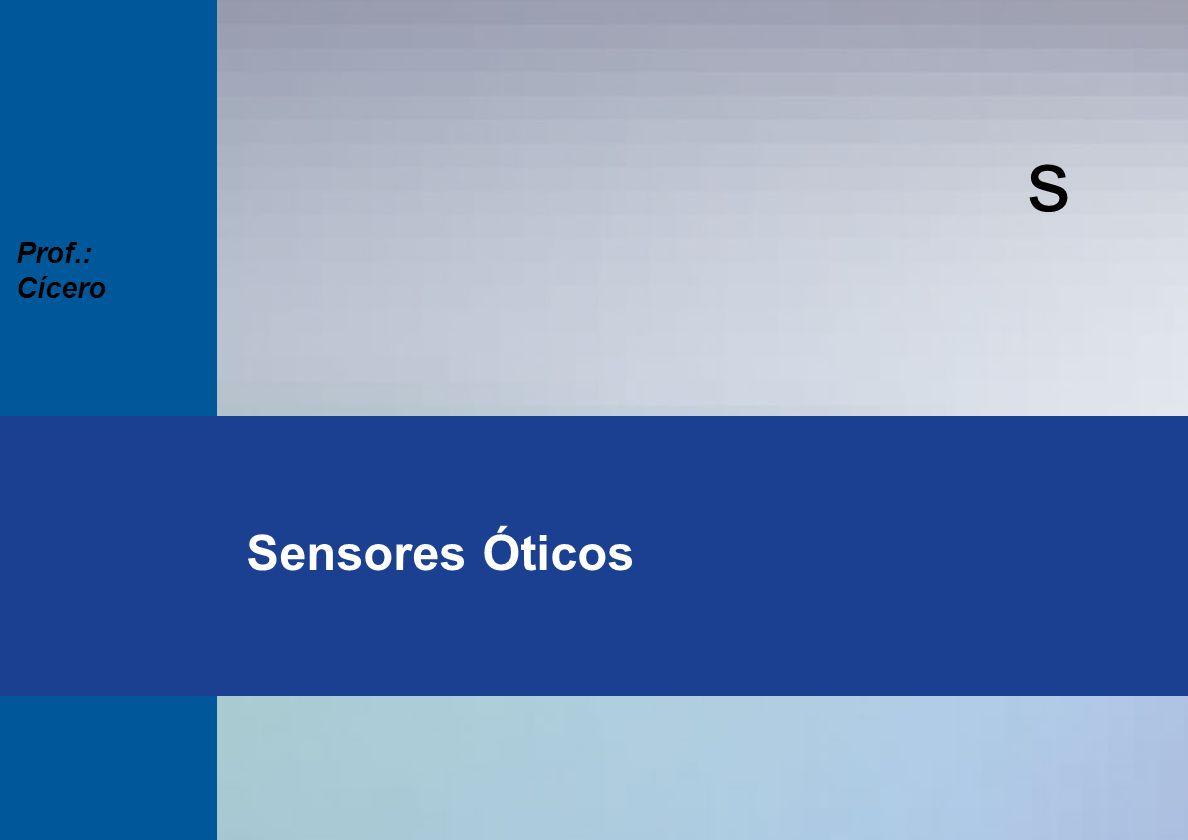 s Seminários Técnicos 2003 Prof.: Cícero s Sensores Óticos Prof.: Cícero