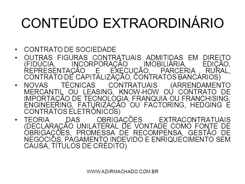 WWW.ADIRMACHADO.COM.BR CONTEÚDO EXTRAORDINÁRIO CONTRATO DE SOCIEDADE OUTRAS FIGURAS CONTRATUAIS ADMITIDAS EM DIREITO (FIDÚCIA, INCORPORAÇÃO IMOBILIÁRI