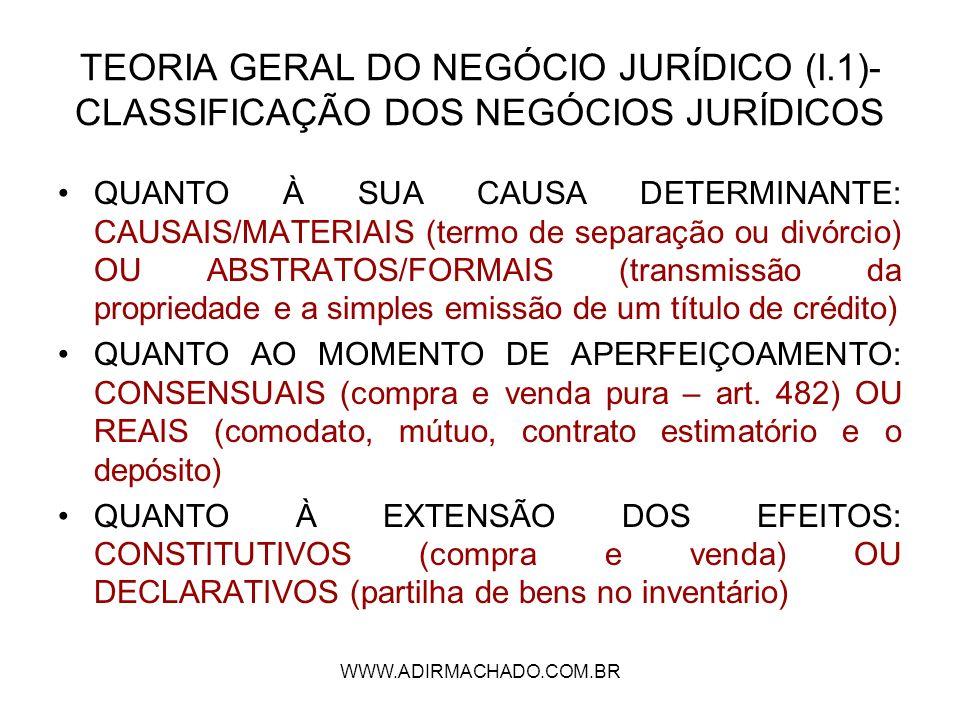WWW.ADIRMACHADO.COM.BR TEORIA GERAL DO NEGÓCIO JURÍDICO (I.1)- CLASSIFICAÇÃO DOS NEGÓCIOS JURÍDICOS QUANTO À SUA CAUSA DETERMINANTE: CAUSAIS/MATERIAIS