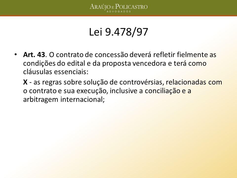 Lei 9.478/97 Art. 43. O contrato de concessão deverá refletir fielmente as condições do edital e da proposta vencedora e terá como cláusulas essenciai