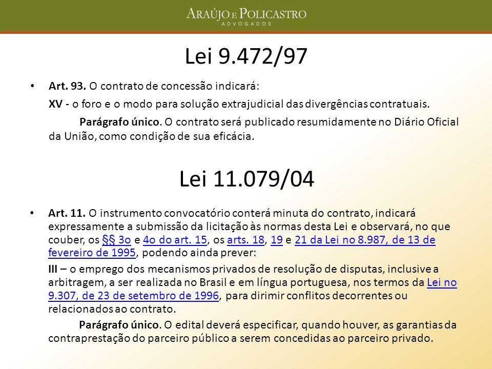 Lei 9.472/97 Art. 93. O contrato de concessão indicará: XV - o foro e o modo para solução extrajudicial das divergências contratuais. Parágrafo único.