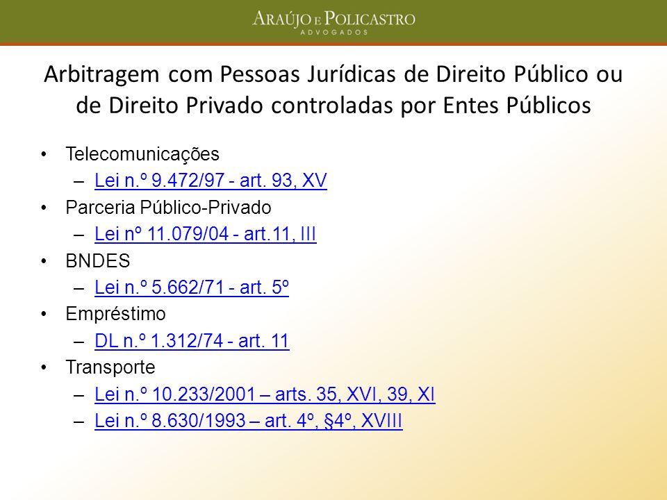Arbitragem com Pessoas Jurídicas de Direito Público ou de Direito Privado controladas por Entes Públicos Telecomunicações –Lei n.º 9.472/97 - art. 93,