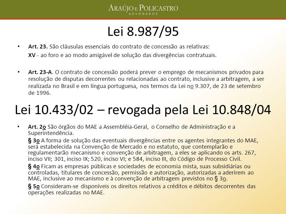 Lei 8.987/95 Art. 23. São cláusulas essenciais do contrato de concessão as relativas: XV - ao foro e ao modo amigável de solução das divergências cont