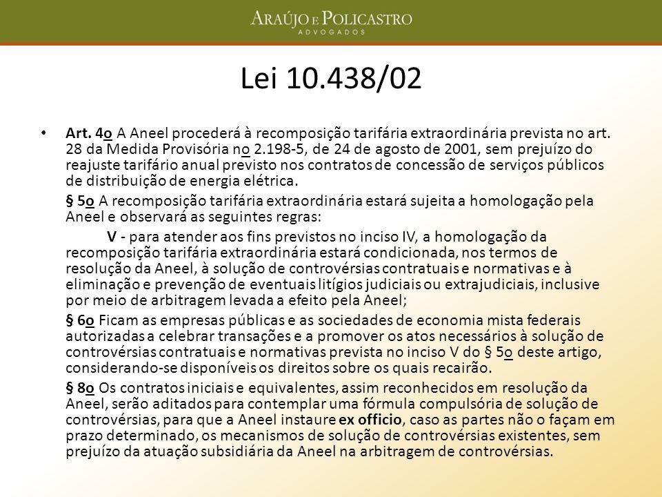 Lei 10.438/02 Art. 4o A Aneel procederá à recomposição tarifária extraordinária prevista no art. 28 da Medida Provisória no 2.198-5, de 24 de agosto d