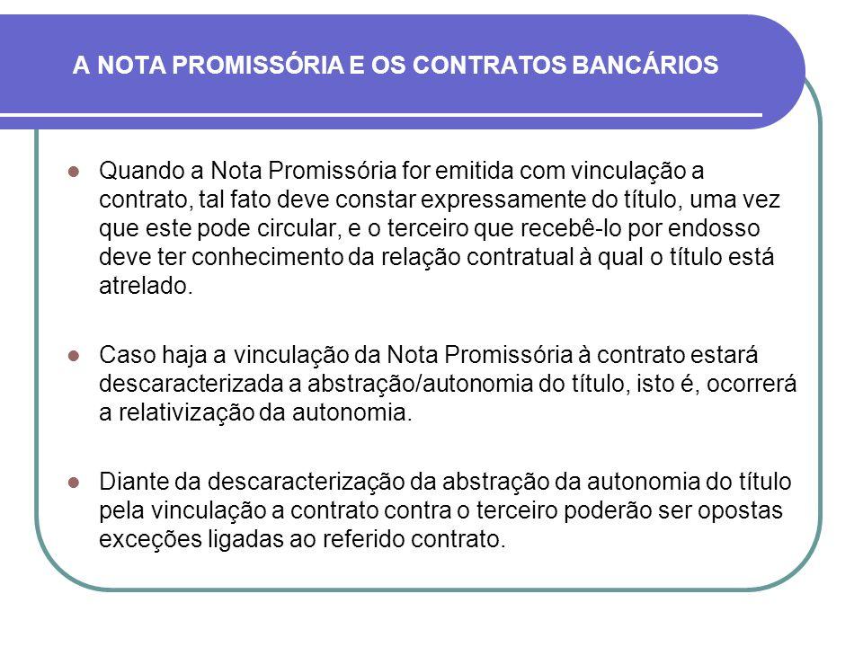 Mesmo com a descaracterização da abstração/autonomia, a Nota Promissória conserva, em princípio, a sua executividade, salvo se o contrato a que está vinculada DESCARACTERIZAR A SUA LIQUIDEZ.