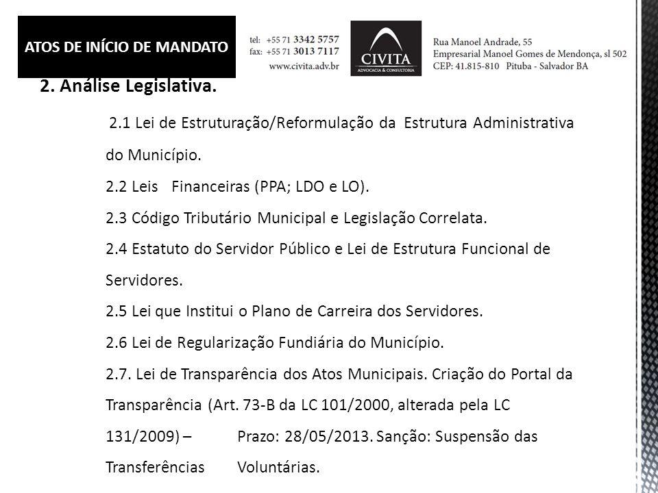 2. Análise Legislativa. 2.1 Lei de Estruturação/Reformulação da Estrutura Administrativa do Município. 2.2 Leis Financeiras (PPA; LDO e LO). 2.3 Códig