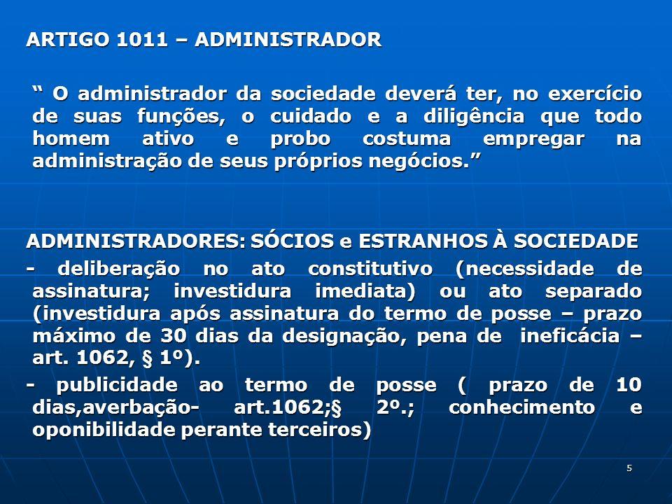5 ARTIGO 1011 – ADMINISTRADOR ARTIGO 1011 – ADMINISTRADOR O administrador da sociedade deverá ter, no exercício de suas funções, o cuidado e a diligên