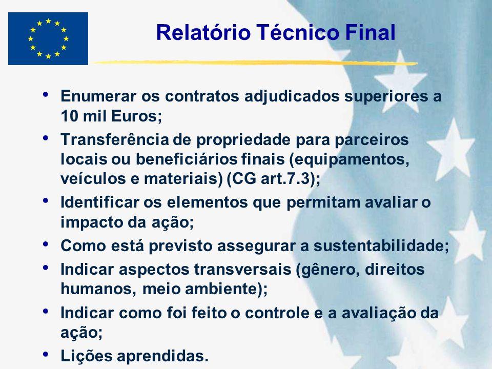 Relatório Técnico Final Enumerar os contratos adjudicados superiores a 10 mil Euros; Transferência de propriedade para parceiros locais ou beneficiári