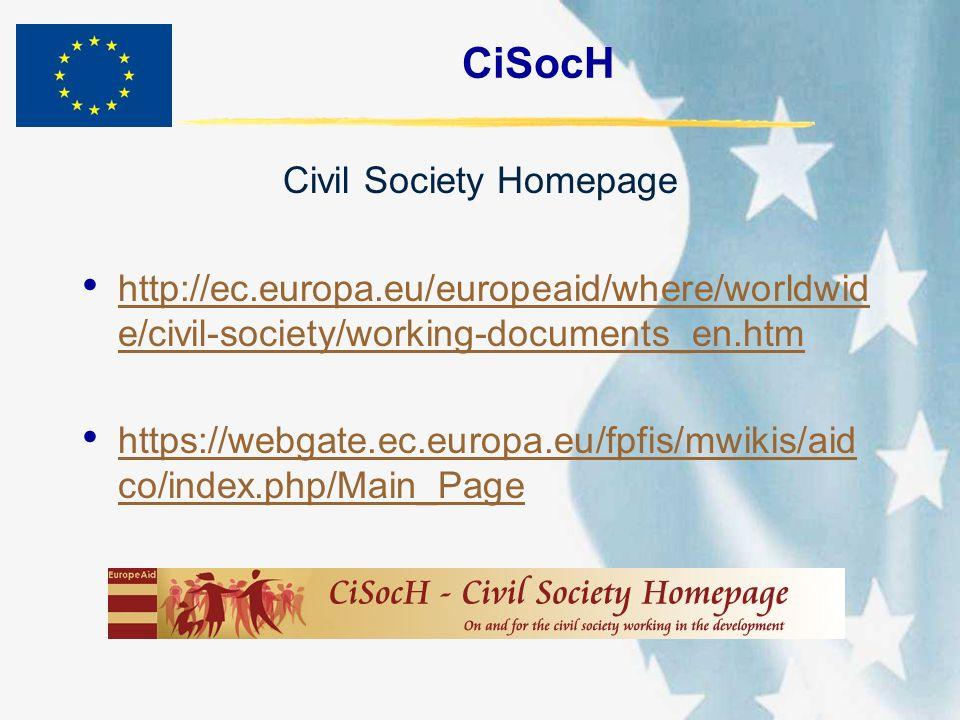 CiSocH Civil Society Homepage http://ec.europa.eu/europeaid/where/worldwid e/civil-society/working-documents_en.htm http://ec.europa.eu/europeaid/wher