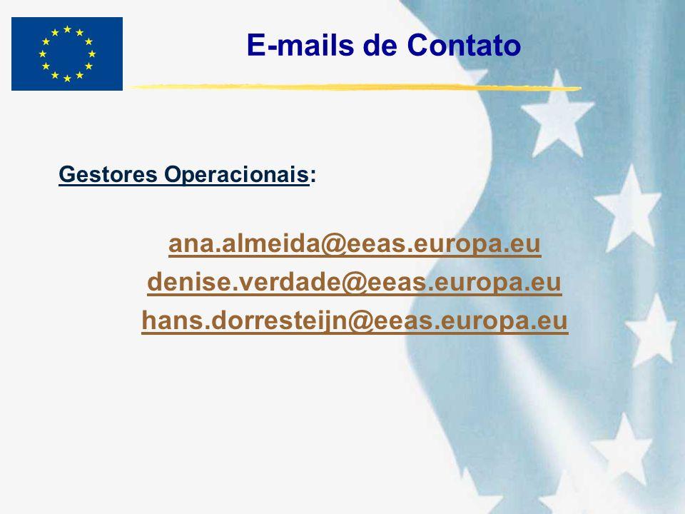 E-mails de Contato Gestores Operacionais: ana.almeida@eeas.europa.eu denise.verdade@eeas.europa.eu hans.dorresteijn@eeas.europa.eu