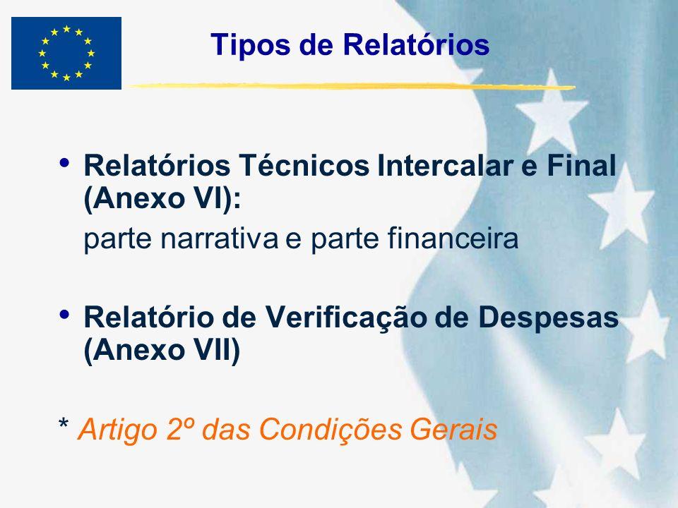 Tipos de Relatórios Relatórios Técnicos Intercalar e Final (Anexo VI): parte narrativa e parte financeira Relatório de Verificação de Despesas (Anexo