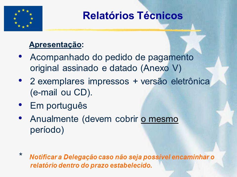 Relatórios Técnicos Apresentação: Acompanhado do pedido de pagamento original assinado e datado (Anexo V) 2 exemplares impressos + versão eletrônica (