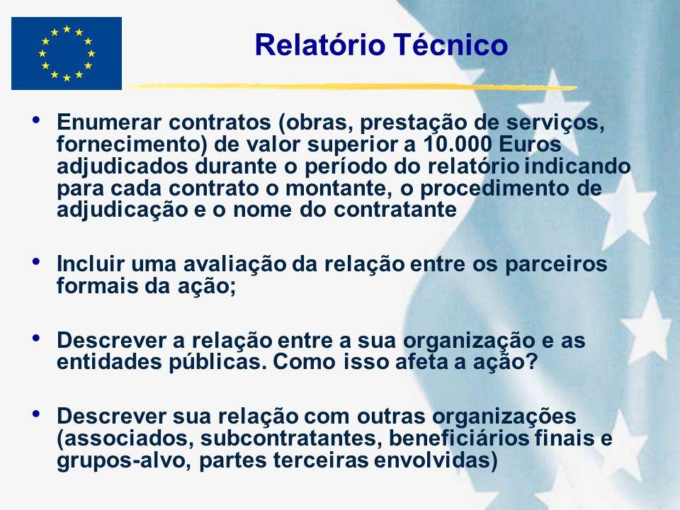 Relatório Técnico Enumerar contratos (obras, prestação de serviços, fornecimento) de valor superior a 10.000 Euros adjudicados durante o período do re