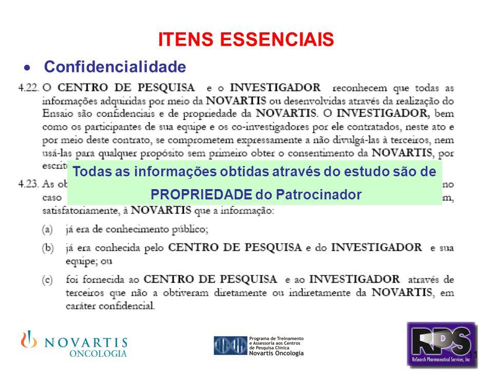 11 ITENS ESSENCIAIS Confidencialidade Todas as informações obtidas através do estudo são de PROPRIEDADE do Patrocinador
