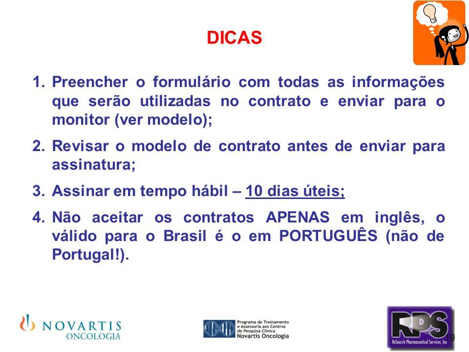 19 DICAS Preencher o formulário com todas as informações que serão utilizadas no contrato e enviar para o monitor (ver modelo); Revisar o modelo de co