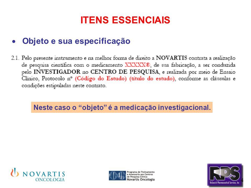 4 ITENS ESSENCIAIS Objeto e sua especificação Neste caso o objeto é a medicação investigacional.