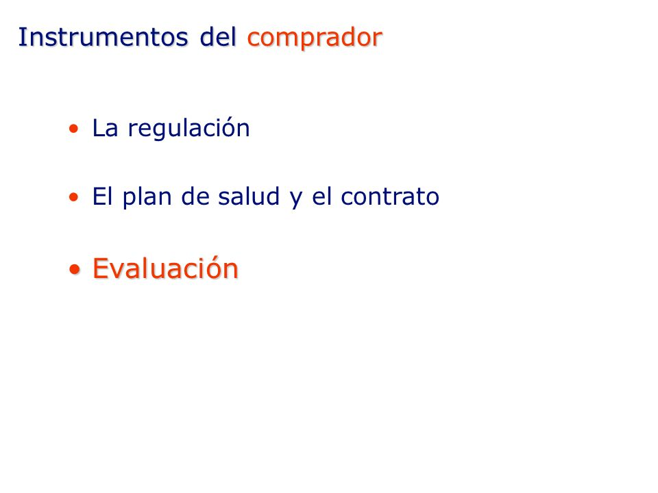 3.Instrumentos de gestión del sistema: del financiador / comprador del proveedordel proveedor Sistema de Salud en Cataluña y Atención Primaria