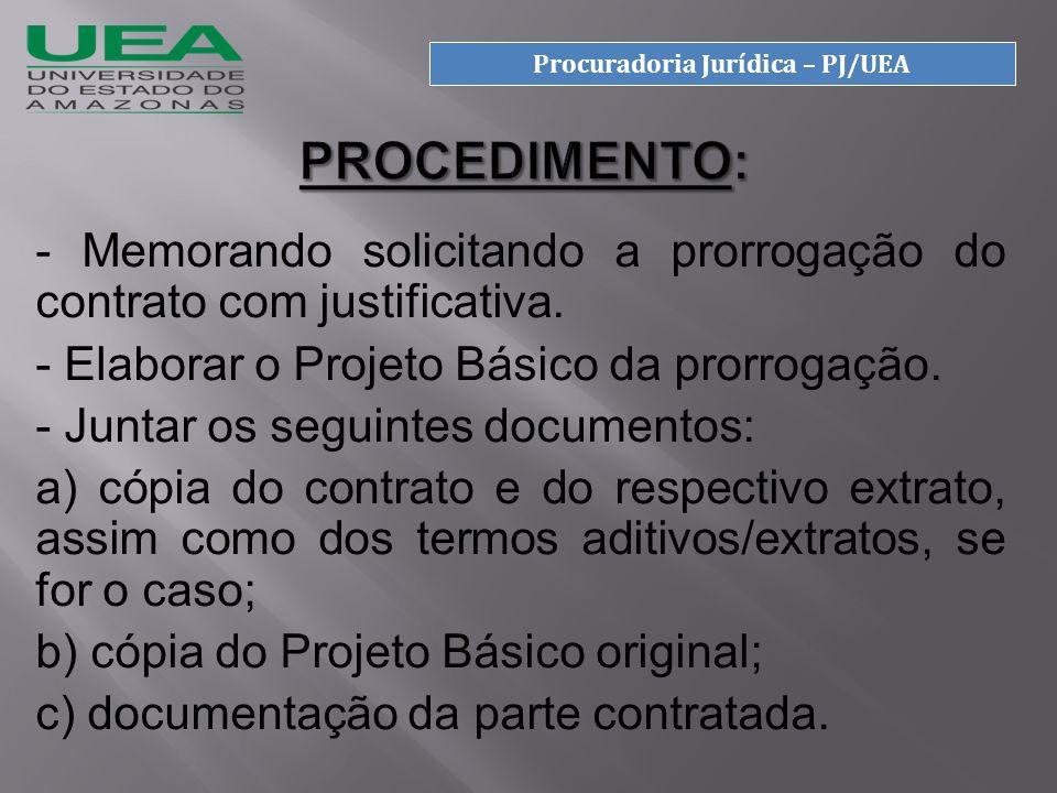 - Manifestação do Fiscal do Contrato com justificativa.