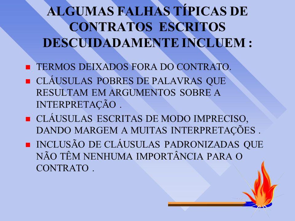 ALGUMAS FALHAS TÍPICAS DE CONTRATOS ESCRITOS DESCUIDADAMENTE INCLUEM : n TERMOS DEIXADOS FORA DO CONTRATO.