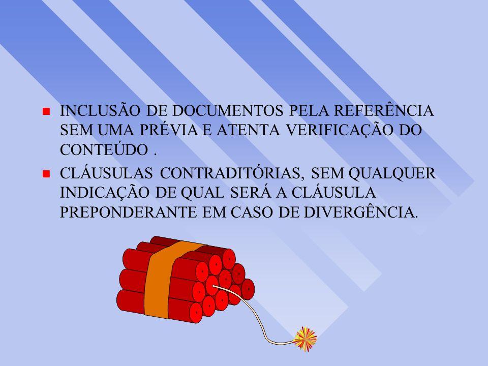 n INCLUSÃO DE DOCUMENTOS PELA REFERÊNCIA SEM UMA PRÉVIA E ATENTA VERIFICAÇÃO DO CONTEÚDO.