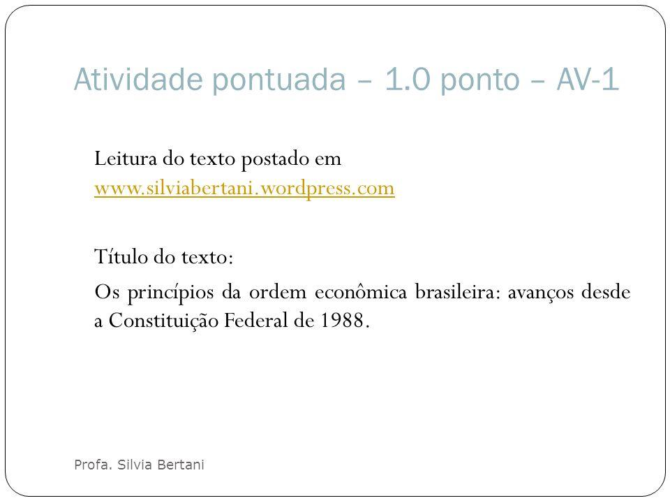 Atividade pontuada – 1.0 ponto – AV-1 Profa. Silvia Bertani Leitura do texto postado em www.silviabertani.wordpress.com www.silviabertani.wordpress.co