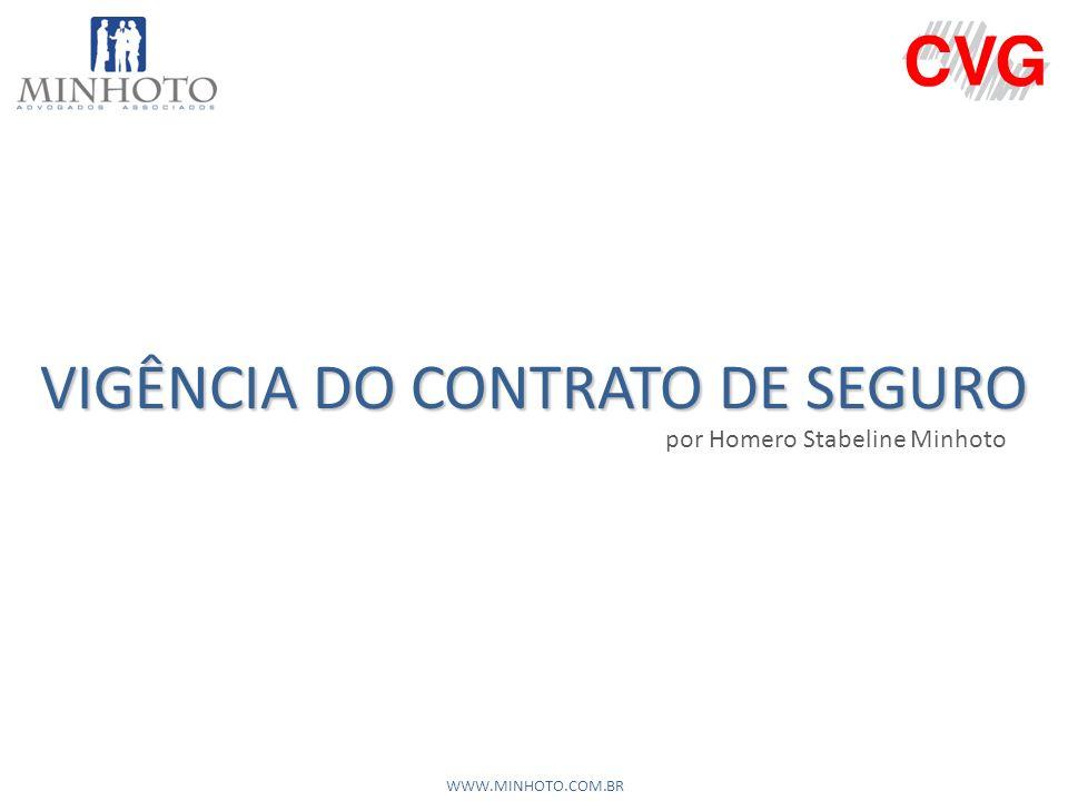 VIGÊNCIA DO CONTRATO DE SEGURO WWW.MINHOTO.COM.BR por Homero Stabeline Minhoto