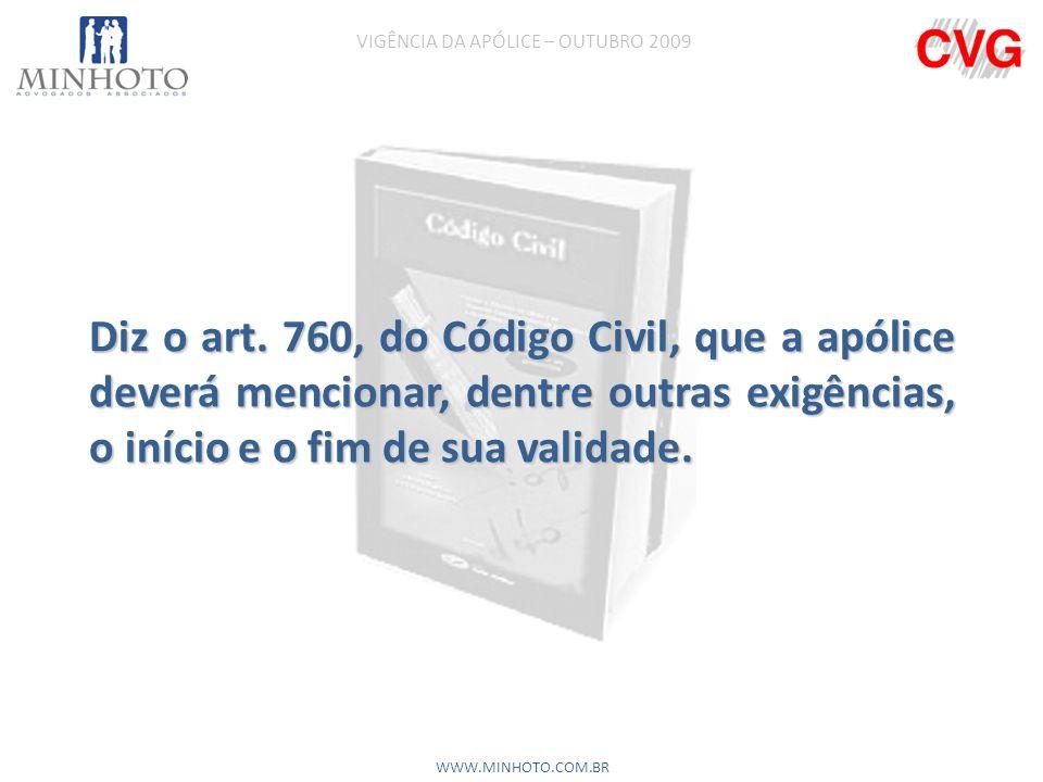 VIGÊNCIA DA APÓLICE – OUTUBRO 2009 WWW.MINHOTO.COM.BR SEGURO DE VIDA.