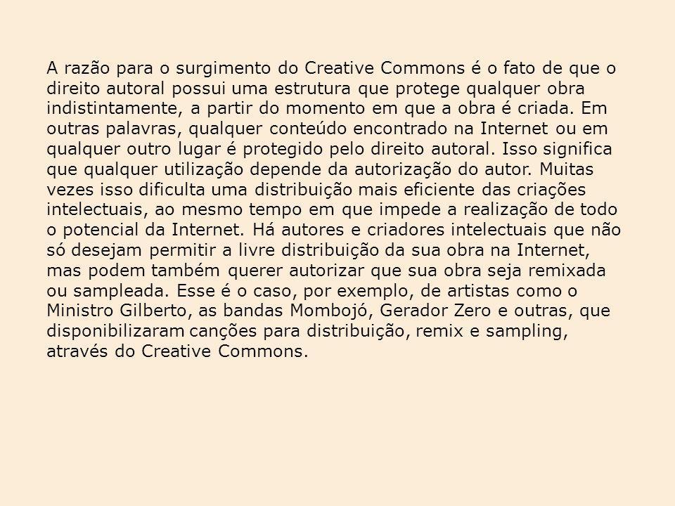 A razão para o surgimento do Creative Commons é o fato de que o direito autoral possui uma estrutura que protege qualquer obra indistintamente, a part