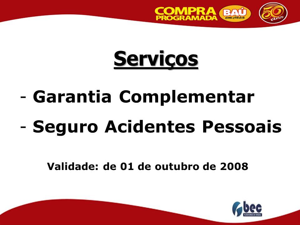 Serviços - Garantia Complementar - Seguro Acidentes Pessoais Validade: de 01 de outubro de 2008