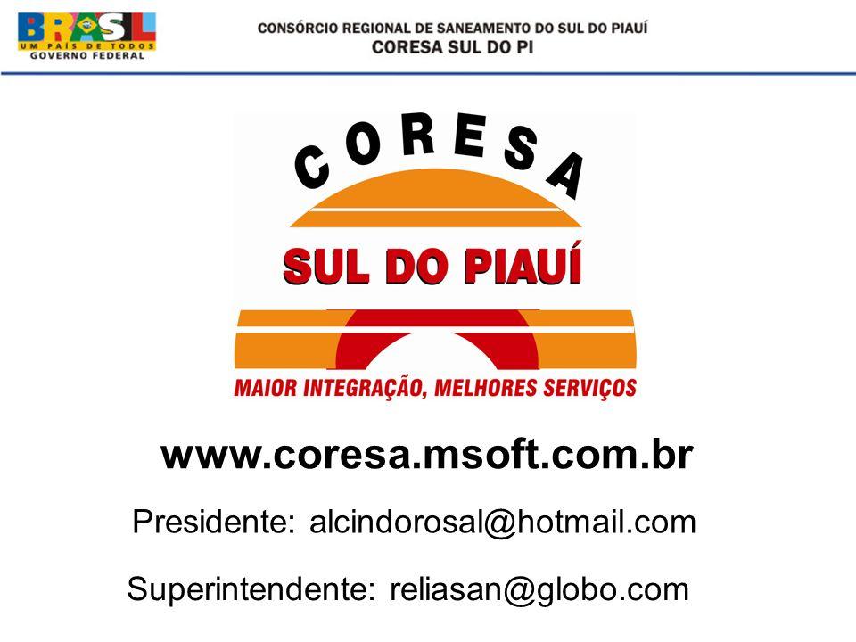 www.coresa.msoft.com.br Presidente: alcindorosal@hotmail.com Superintendente: reliasan@globo.com