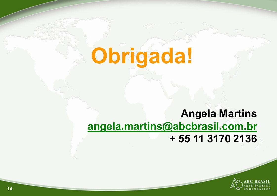 14 Obrigada! Angela Martins angela.martins@abcbrasil.com.br + 55 11 3170 2136