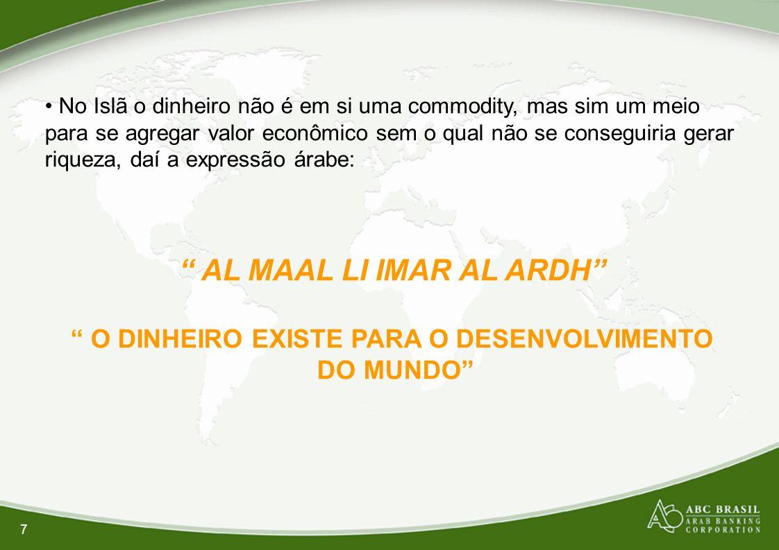 7 No Islã o dinheiro não é em si uma commodity, mas sim um meio para se agregar valor econômico sem o qual não se conseguiria gerar riqueza, daí a exp