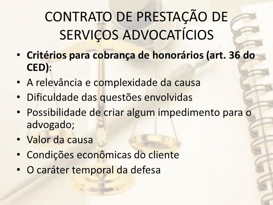 CONTRATO DE PRESTAÇÃO DE SERVIÇOS ADVOCATÍCIOS Critérios para cobrança de honorários (art.