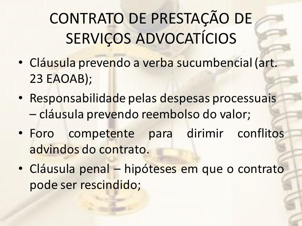 CONTRATO DE PRESTAÇÃO DE SERVIÇOS ADVOCATÍCIOS Cláusula prevendo a verba sucumbencial (art.