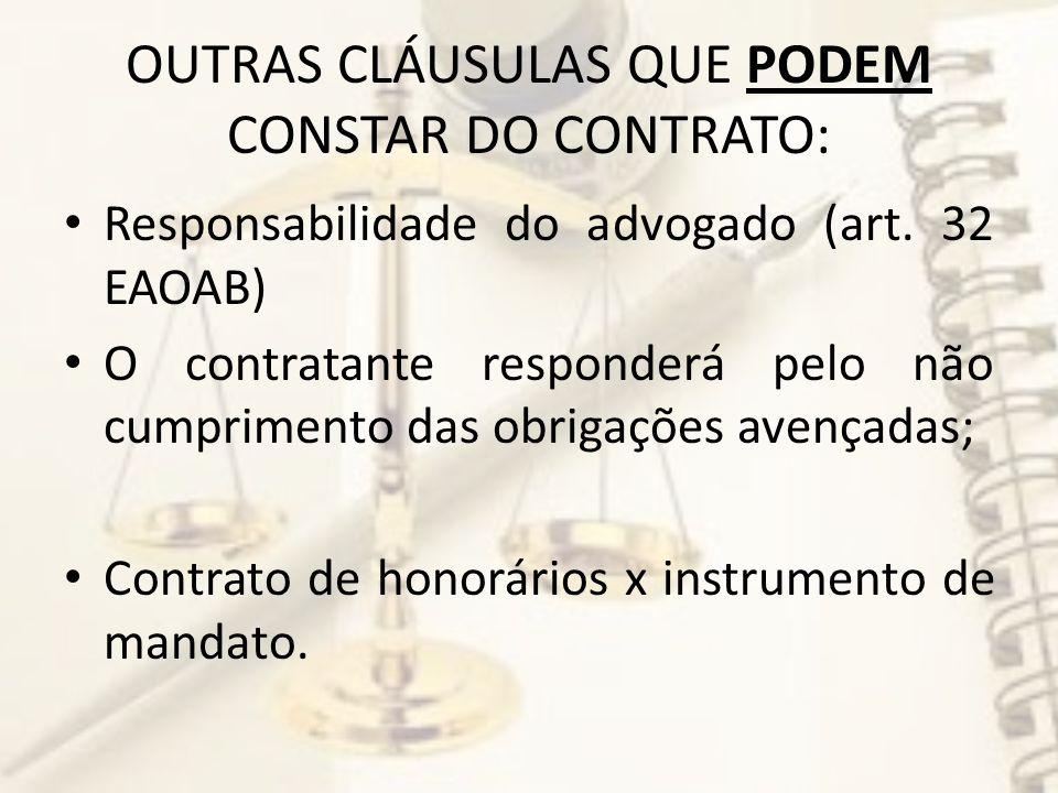 OUTRAS CLÁUSULAS QUE PODEM CONSTAR DO CONTRATO: Responsabilidade do advogado (art.