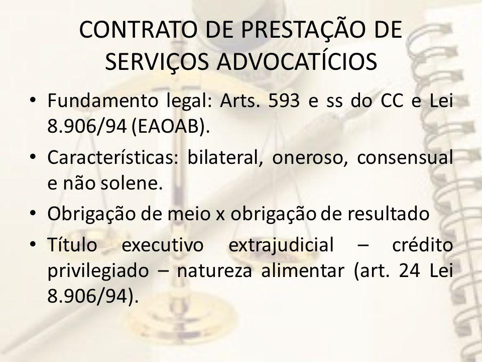 CONTRATO DE PRESTAÇÃO DE SERVIÇOS ADVOCATÍCIOS Fundamento legal: Arts.